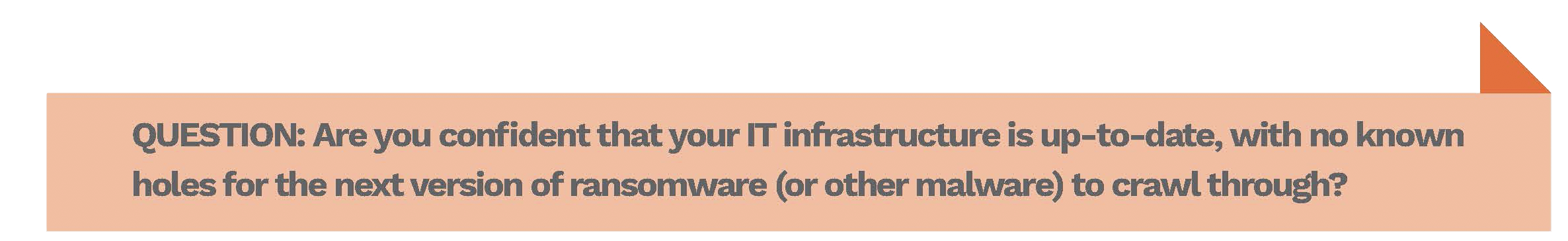 Are you confident your IT infrastructure is up-to-date?