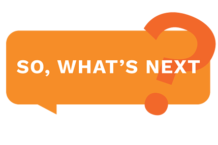 So, What's next graphic