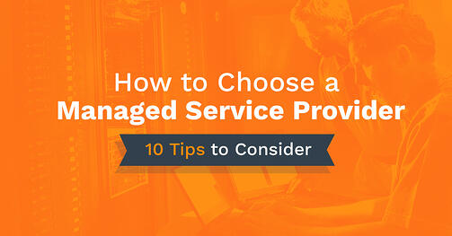 How to choose a managed service provider (msp): 10 tips to consider
