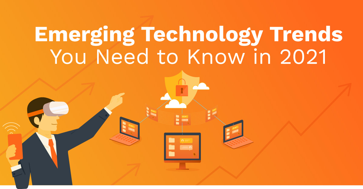Emerging technology trends in 2021 will help businesses recover from Covid-19 and build for the future.